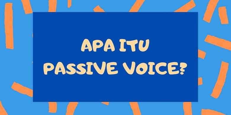 Pengertian Passive Voice